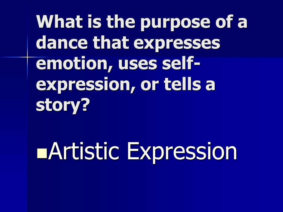 What is the purpose of a dance that expresses emotion, uses self-expression, or tells a story