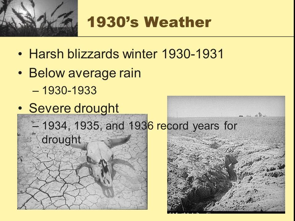 1930's Weather Harsh blizzards winter 1930-1931 Below average rain