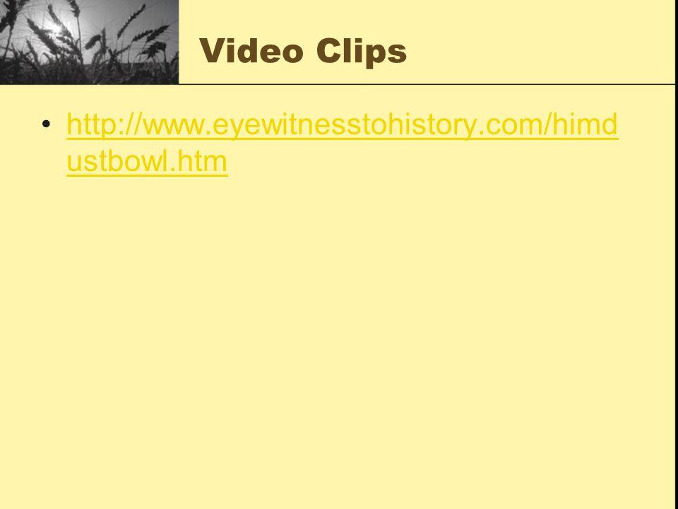 Video Clips http://www.eyewitnesstohistory.com/himdustbowl.htm