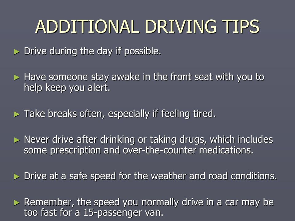 ADDITIONAL DRIVING TIPS