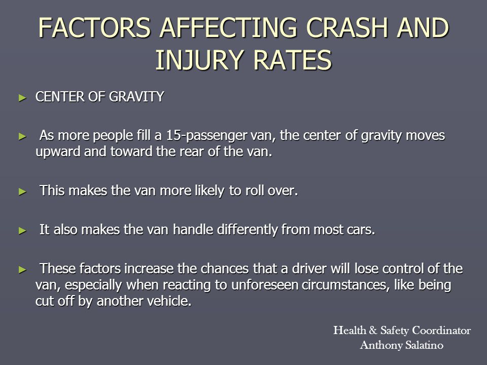 FACTORS AFFECTING CRASH AND INJURY RATES