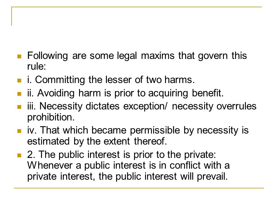 Following are some legal maxims that govern this rule: