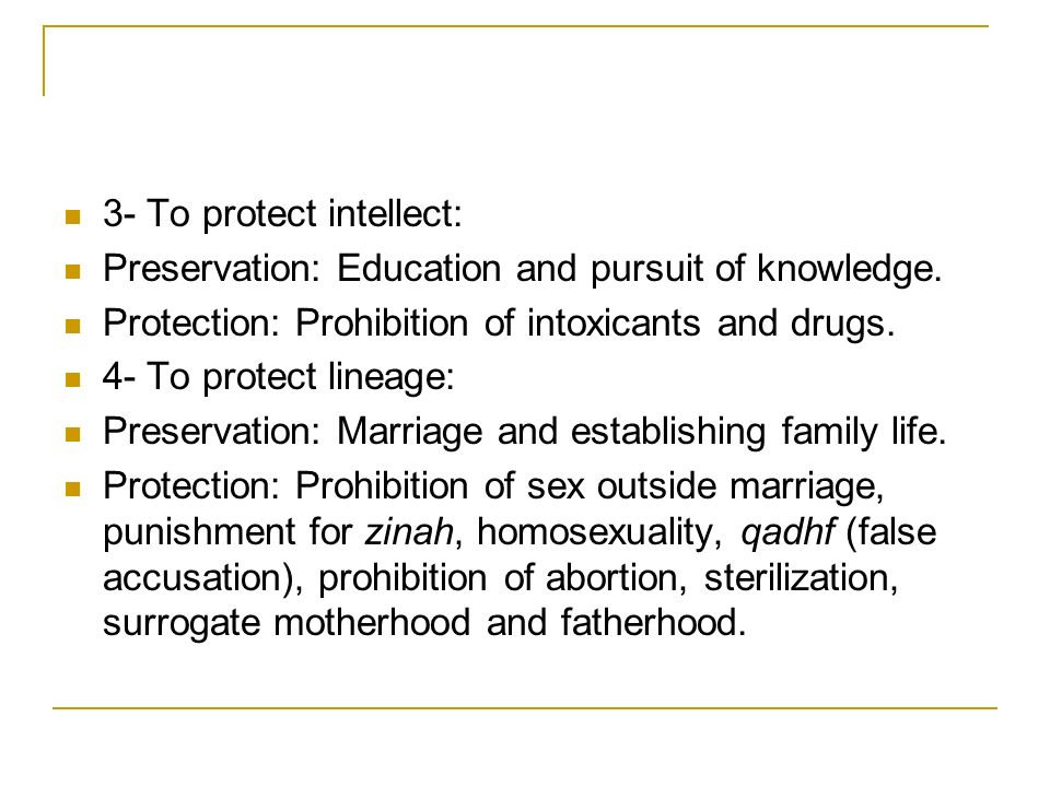 3- To protect intellect: