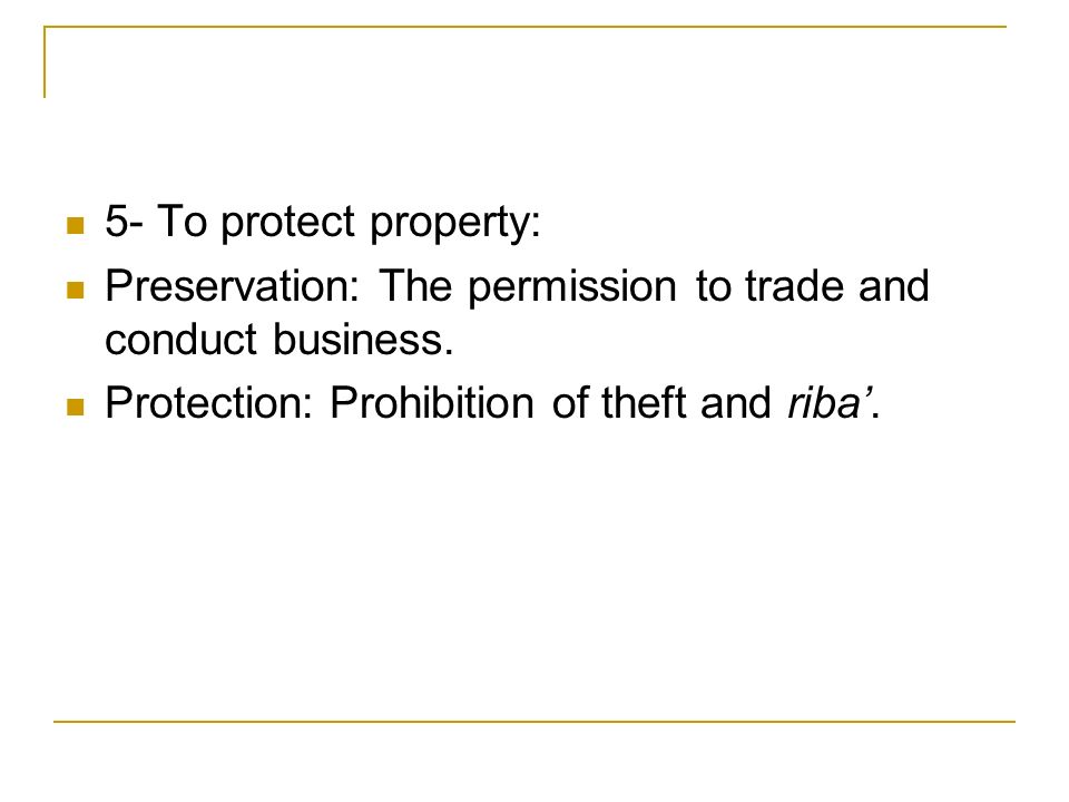 5- To protect property: Preservation: The permission to trade and conduct business.