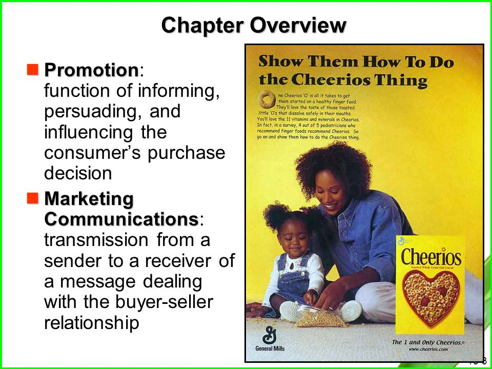 Chapter Overview Promotion: function of informing, persuading, and influencing the consumer's purchase decision.