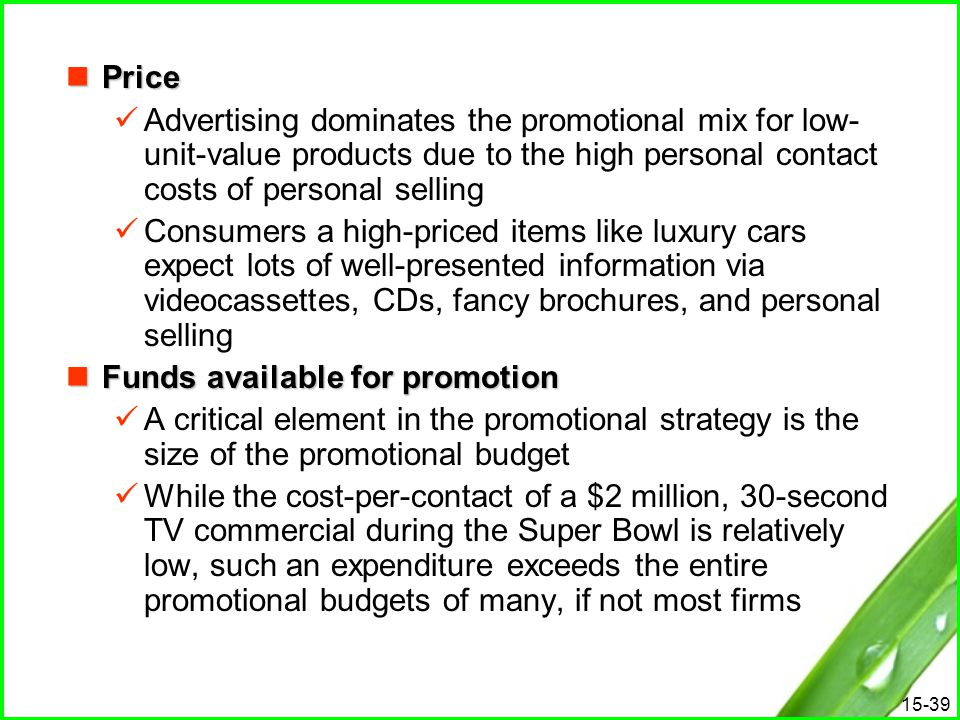 Price Advertising dominates the promotional mix for low-unit-value products due to the high personal contact costs of personal selling.