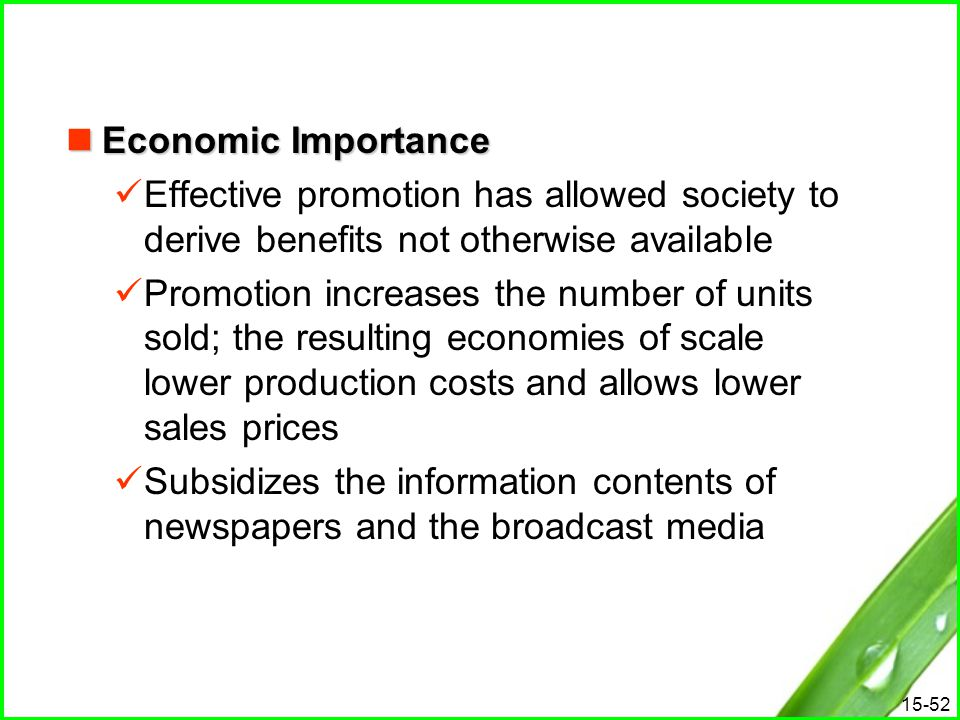 Economic Importance Effective promotion has allowed society to derive benefits not otherwise available.