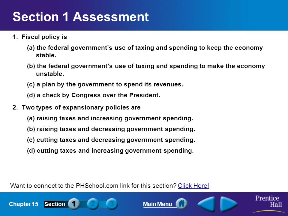 Section 1 Assessment 1. Fiscal policy is