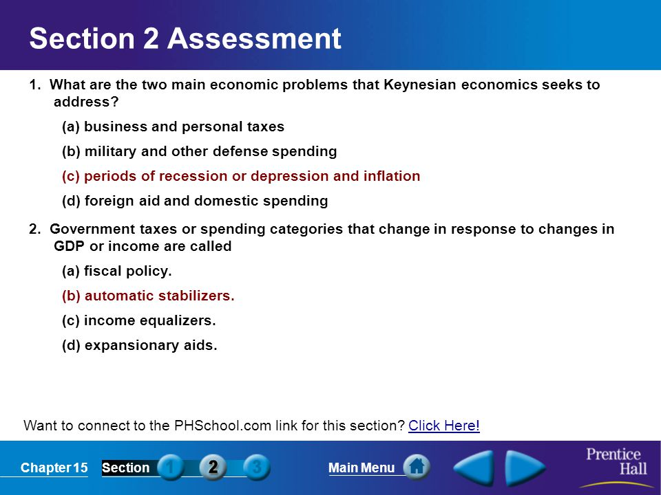Section 2 Assessment 1. What are the two main economic problems that Keynesian economics seeks to address