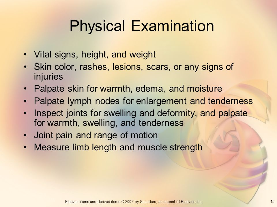 Physical Examination Vital signs, height, and weight