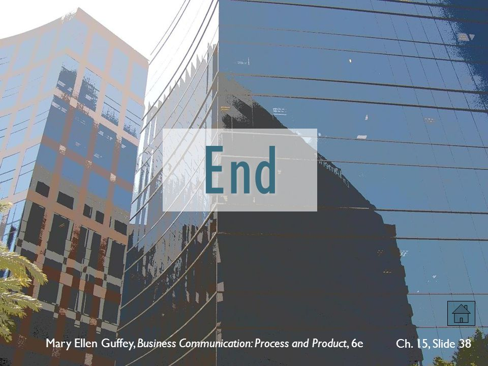 End Mary Ellen Guffey, Business Communication: Process and Product, 6e