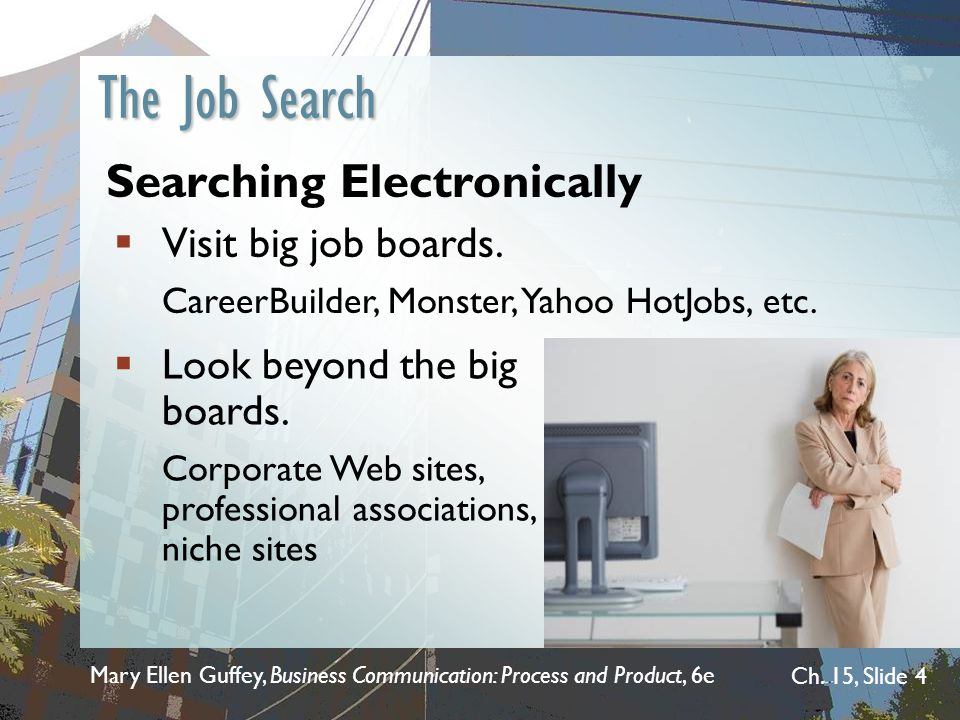 The Job Search Searching Electronically Visit big job boards.