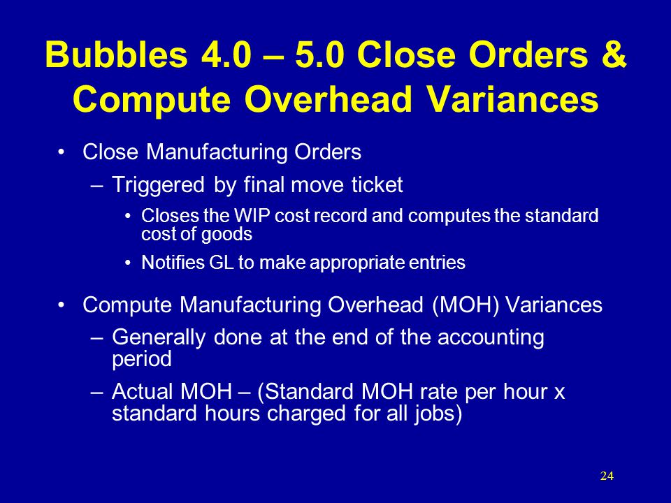 Bubbles 4.0 – 5.0 Close Orders & Compute Overhead Variances