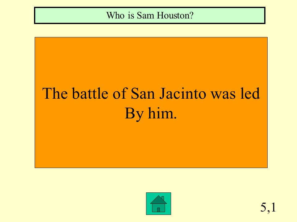 The battle of San Jacinto was led