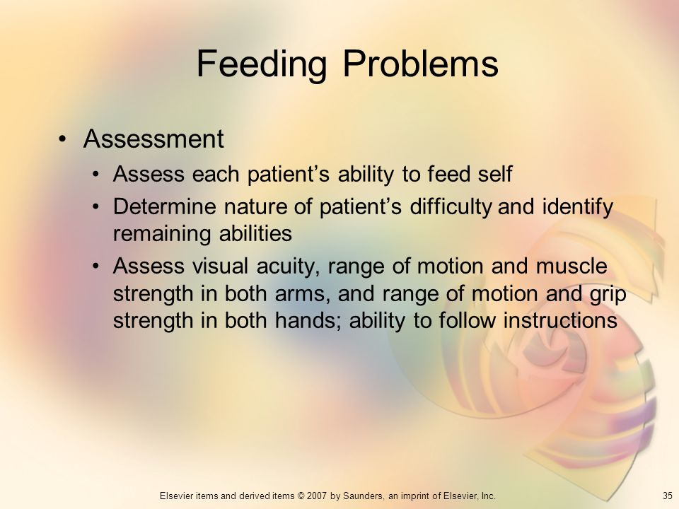 Feeding Problems Assessment Assess each patient's ability to feed self