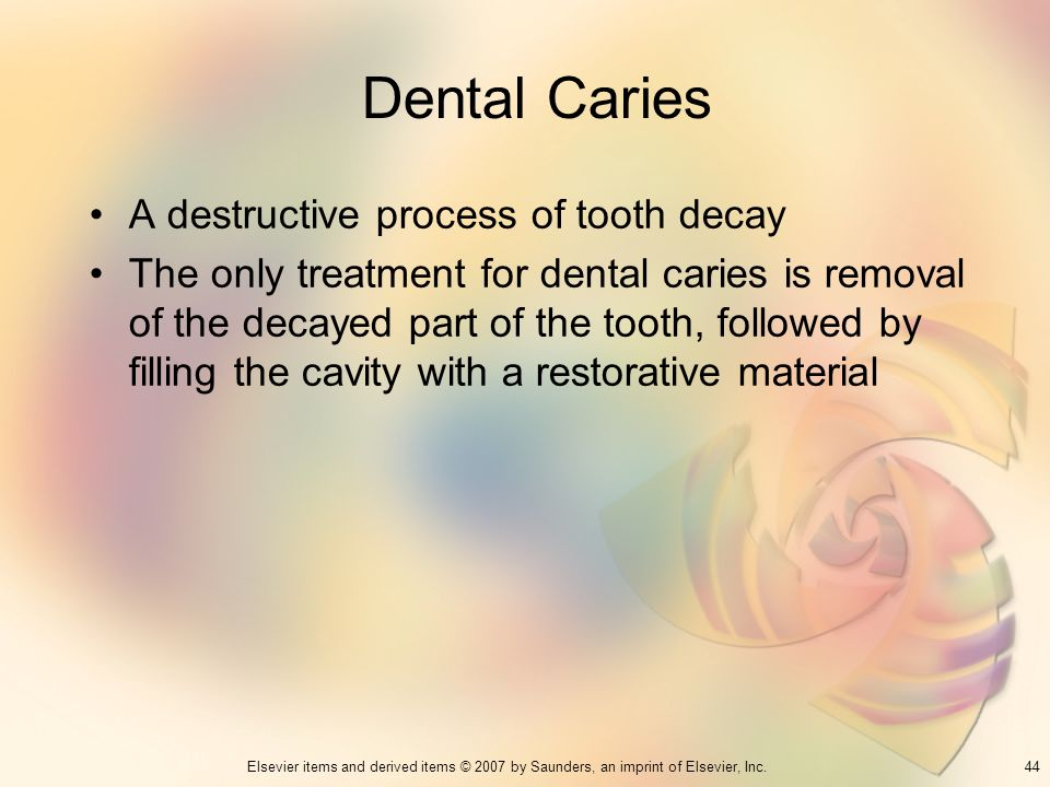Dental Caries A destructive process of tooth decay