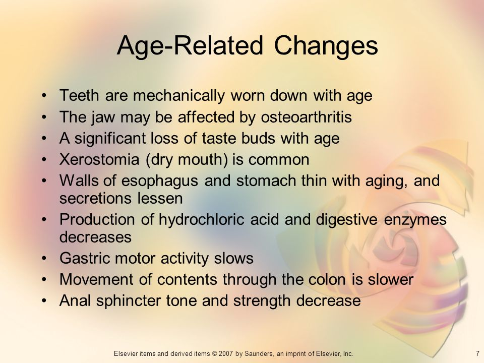 Age-Related Changes Teeth are mechanically worn down with age
