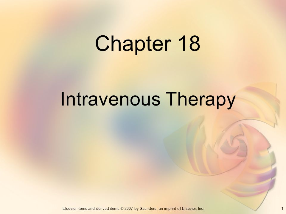 Chapter 18 Intravenous Therapy