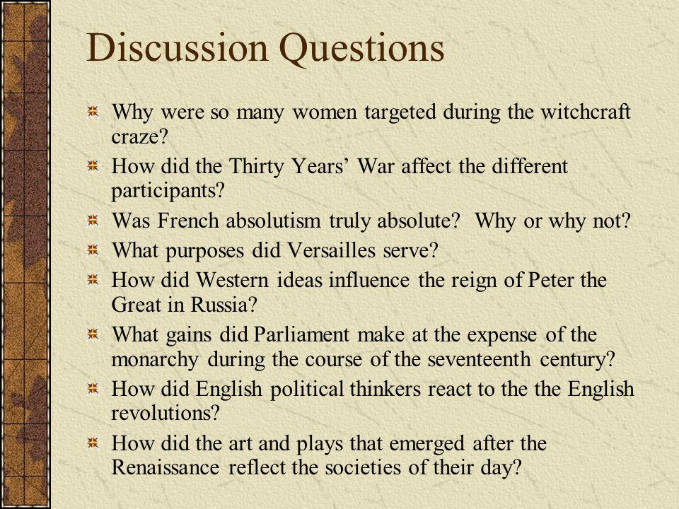 Discussion Questions Why were so many women targeted during the witchcraft craze How did the Thirty Years' War affect the different participants