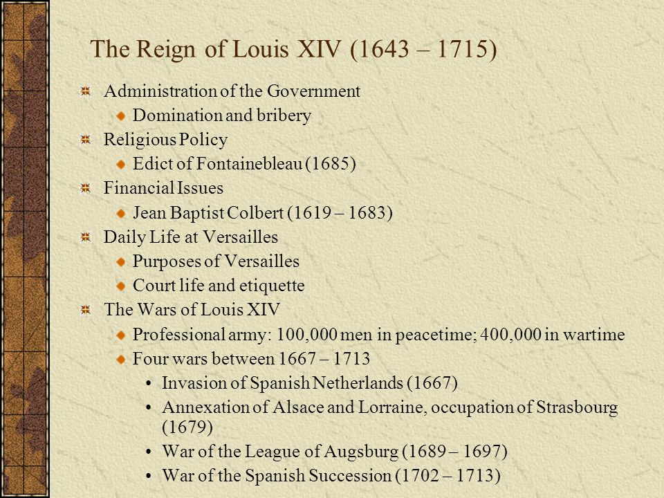 The Reign of Louis XIV (1643 – 1715)