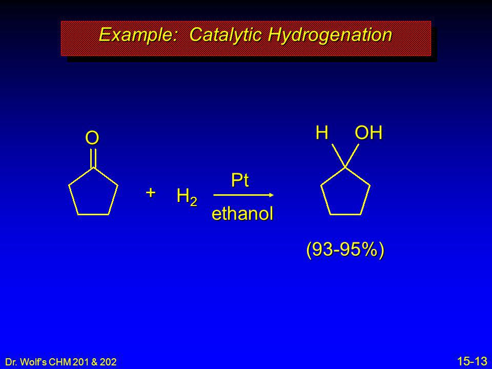 Example: Catalytic Hydrogenation