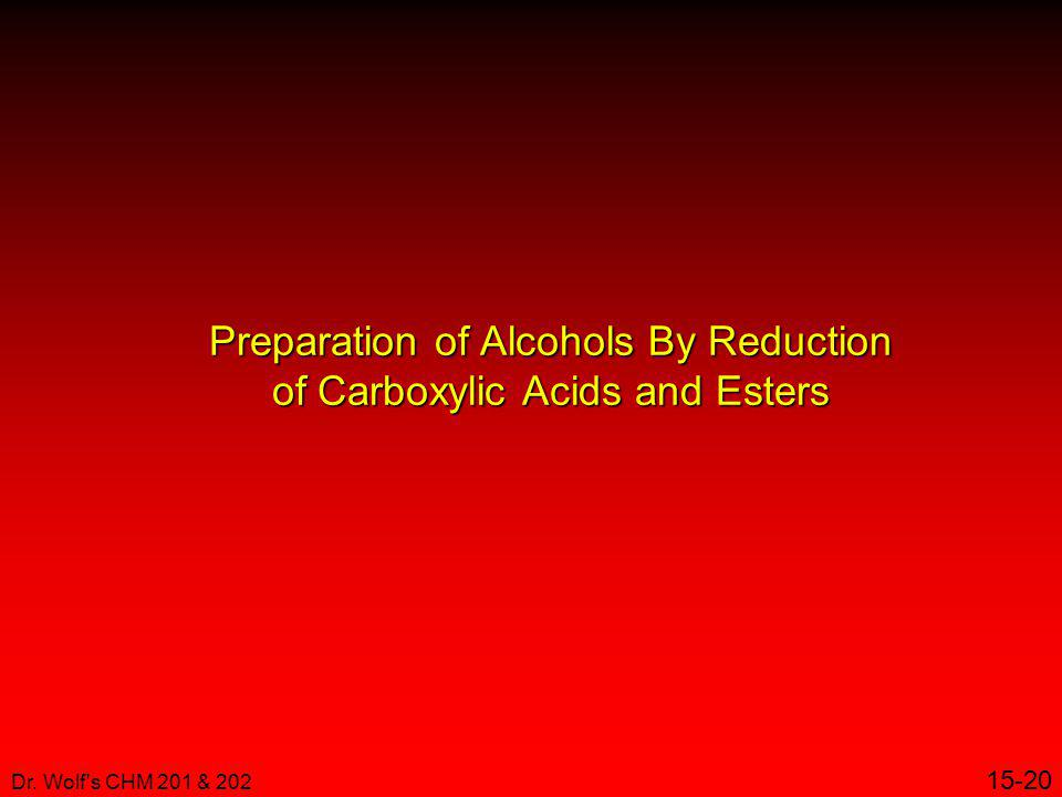 Preparation of Alcohols By Reduction of Carboxylic Acids and Esters