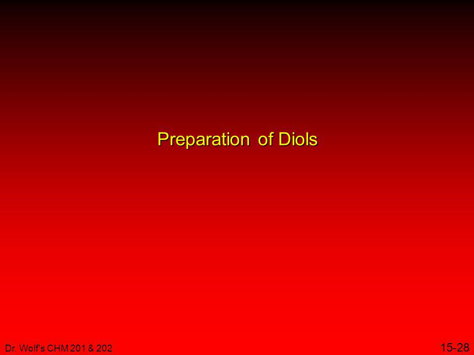 Preparation of Diols Dr. Wolf s CHM 201 & 202 15-28 22