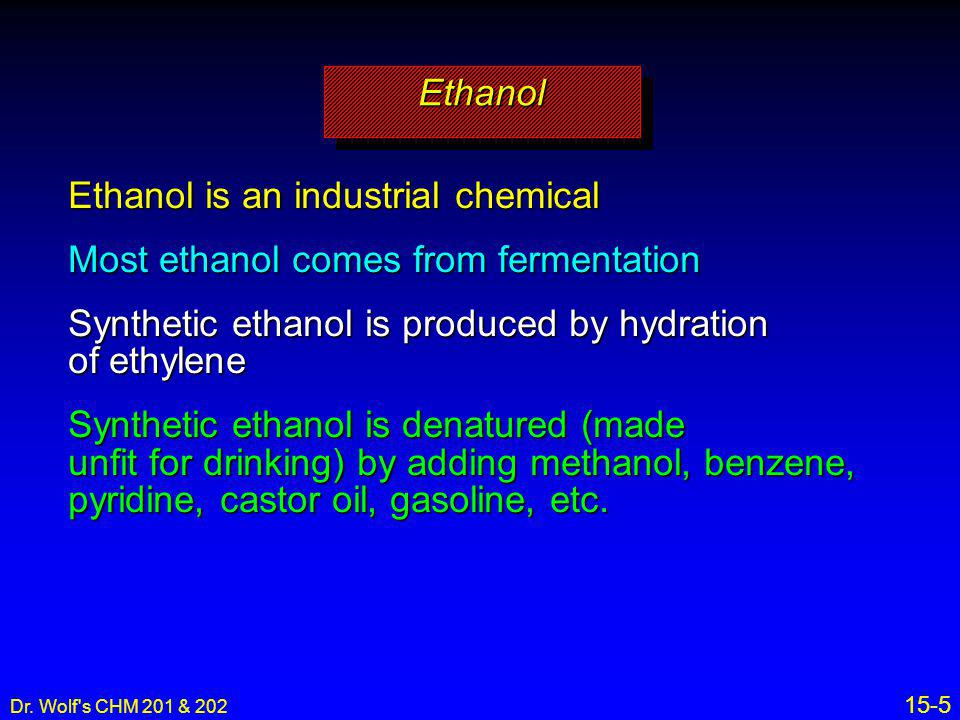 Ethanol is an industrial chemical Most ethanol comes from fermentation