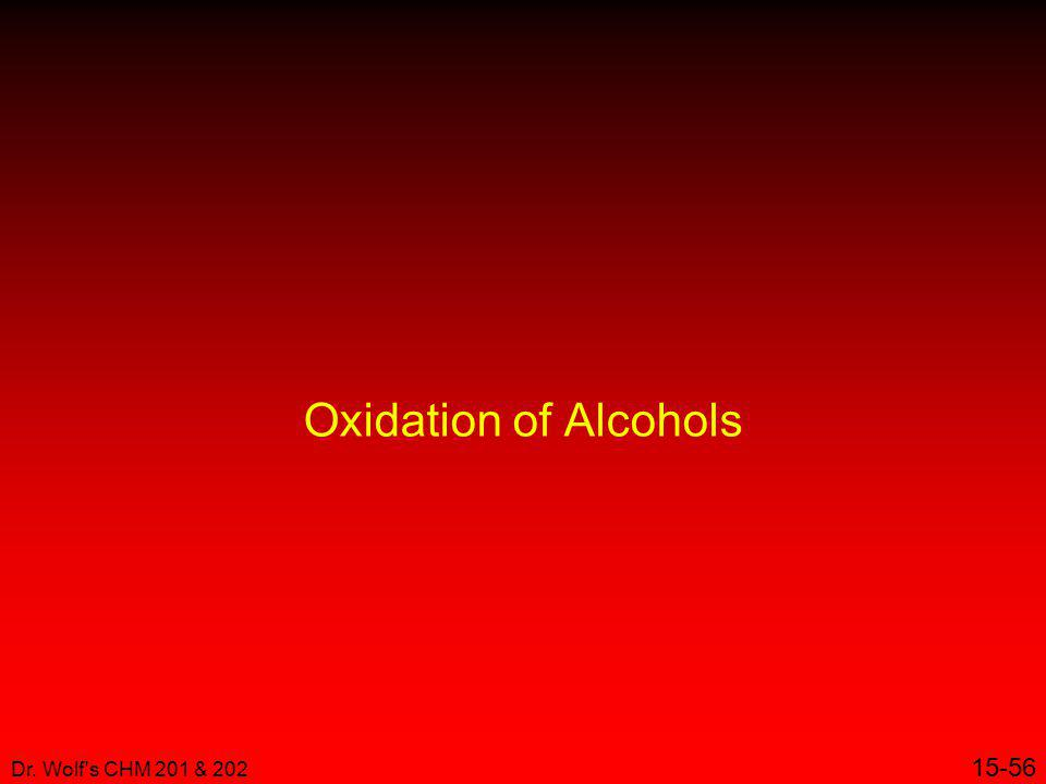 Oxidation of Alcohols Dr. Wolf s CHM 201 & 202 15-56 24
