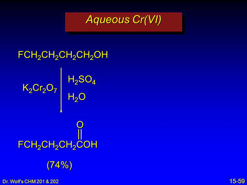 Aqueous Cr(VI) FCH2CH2CH2CH2OH H2SO4 K2Cr2O7 H2O O FCH2CH2CH2COH (74%)