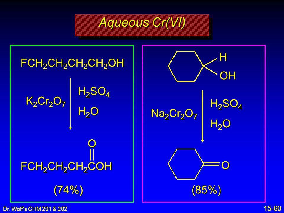 Aqueous Cr(VI) H OH FCH2CH2CH2CH2OH H2SO4 K2Cr2O7 H2SO4 H2O Na2Cr2O7