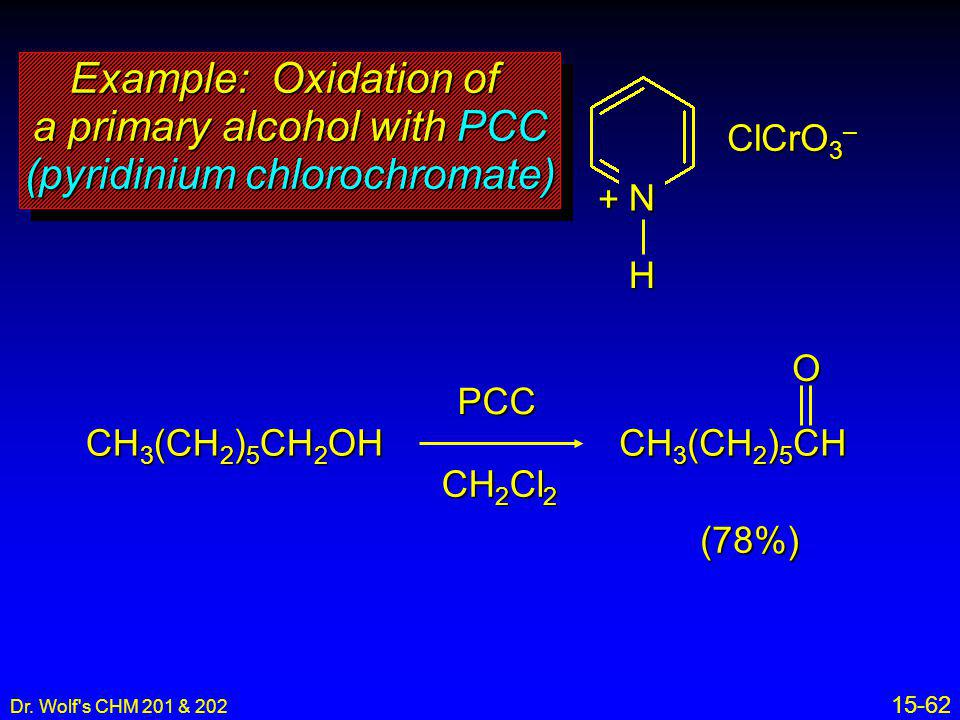 Example: Oxidation of a primary alcohol with PCC (pyridinium chlorochromate)