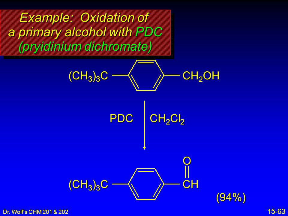 Example: Oxidation of a primary alcohol with PDC (pryidinium dichromate)