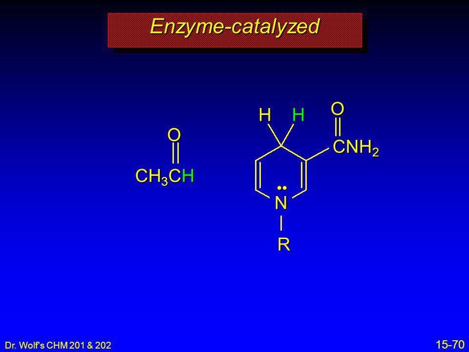 Enzyme-catalyzed CNH2 O H H CH3CH O N R •• 15-70 34