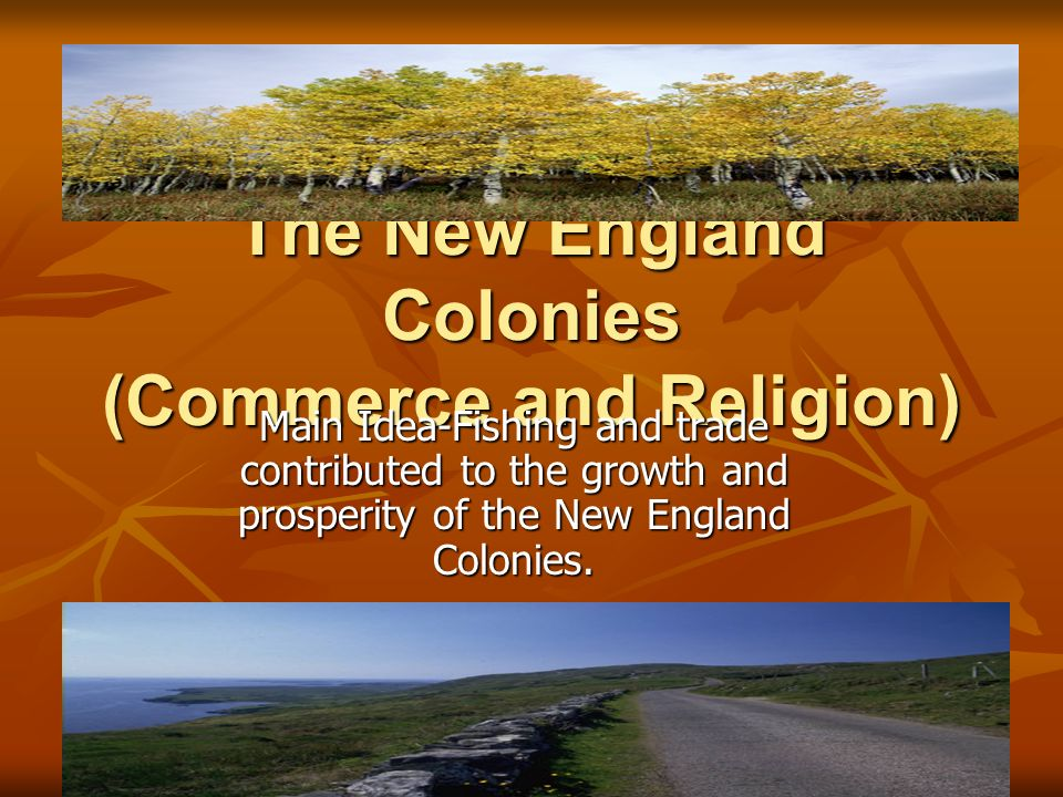 The New England Colonies (Commerce and Religion)