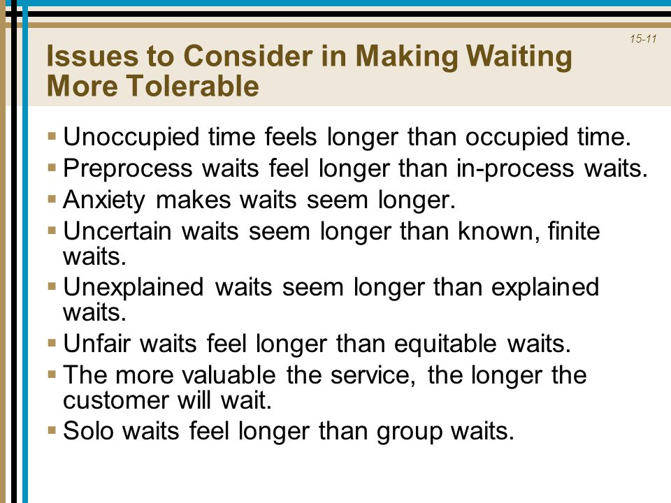 Issues to Consider in Making Waiting More Tolerable