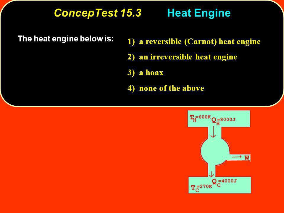 ConcepTest 15.3 Heat Engine