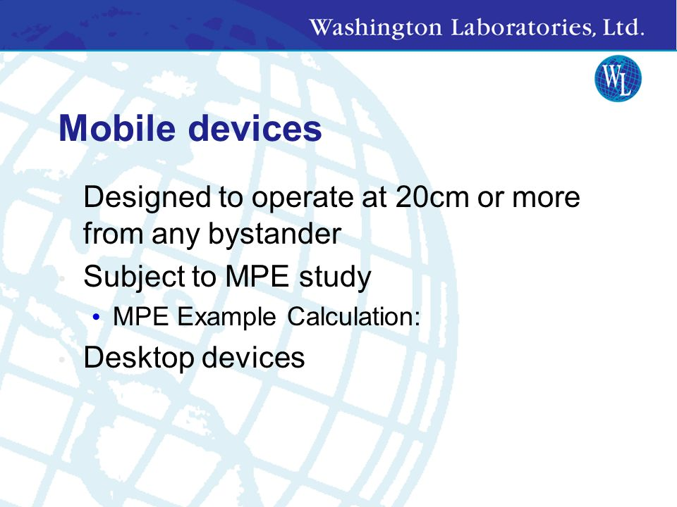 Mobile devices Designed to operate at 20cm or more from any bystander