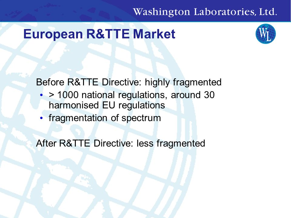 European R&TTE Market Before R&TTE Directive: highly fragmented