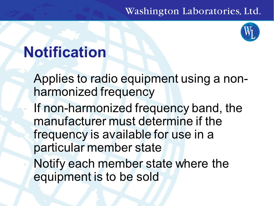 Notification Applies to radio equipment using a non-harmonized frequency.