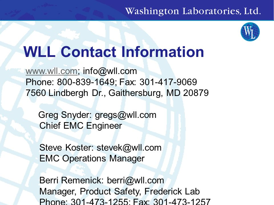 WLL Contact Information www.wll.com; info@wll.com. Phone: 800-839-1649; Fax: 301-417-9069. 7560 Lindbergh Dr., Gaithersburg, MD 20879.