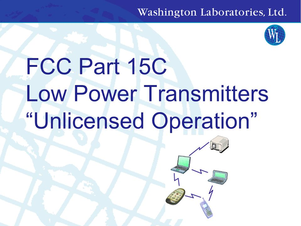 FCC Part 15C Low Power Transmitters Unlicensed Operation
