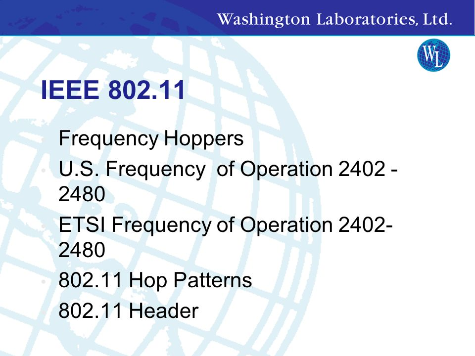 IEEE 802.11 Frequency Hoppers U.S. Frequency of Operation 2402 - 2480