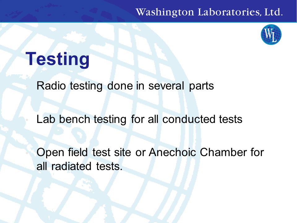 Testing Radio testing done in several parts