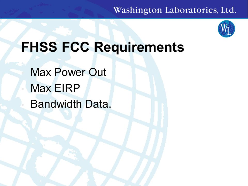 FHSS FCC Requirements Max Power Out Max EIRP Bandwidth Data.