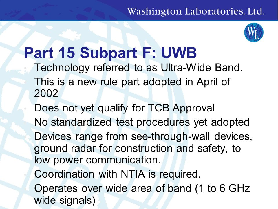 Part 15 Subpart F: UWB Technology referred to as Ultra-Wide Band.