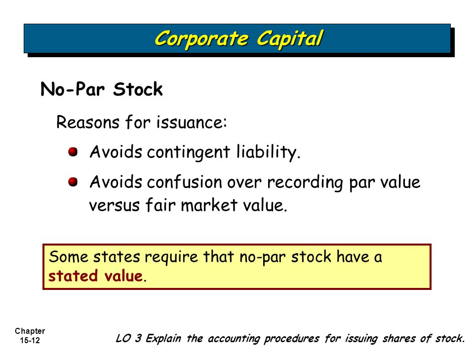 Corporate Capital No-Par Stock Reasons for issuance: