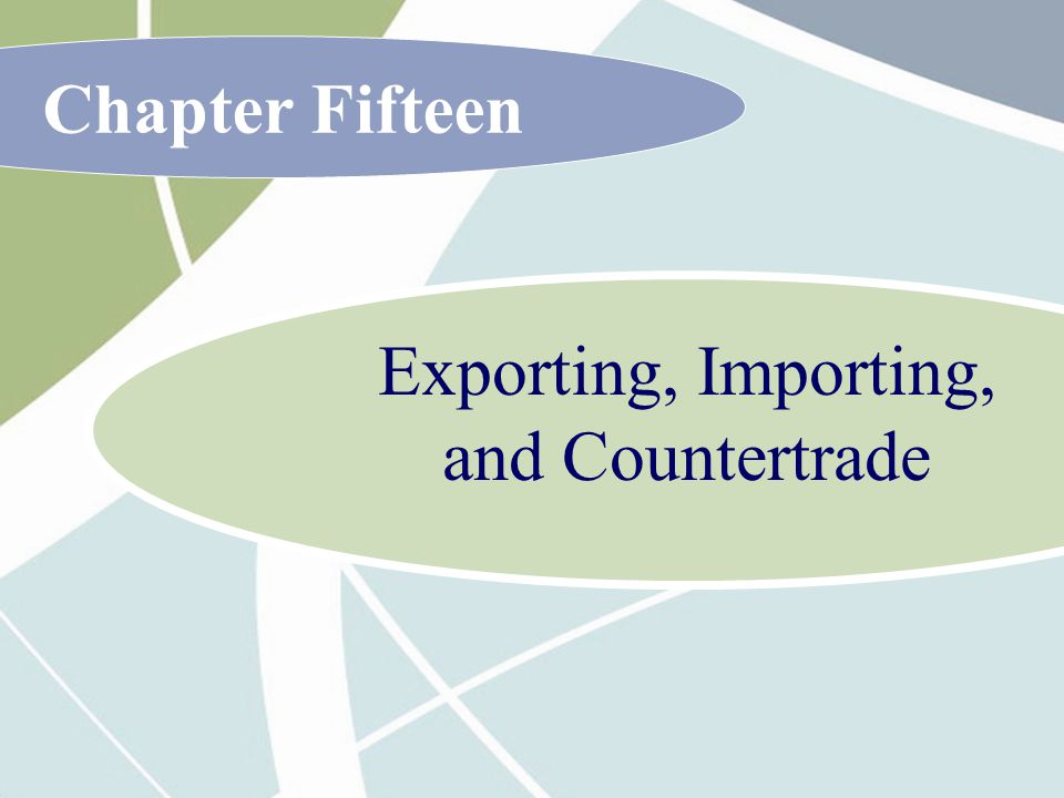 Exporting, Importing, and Countertrade