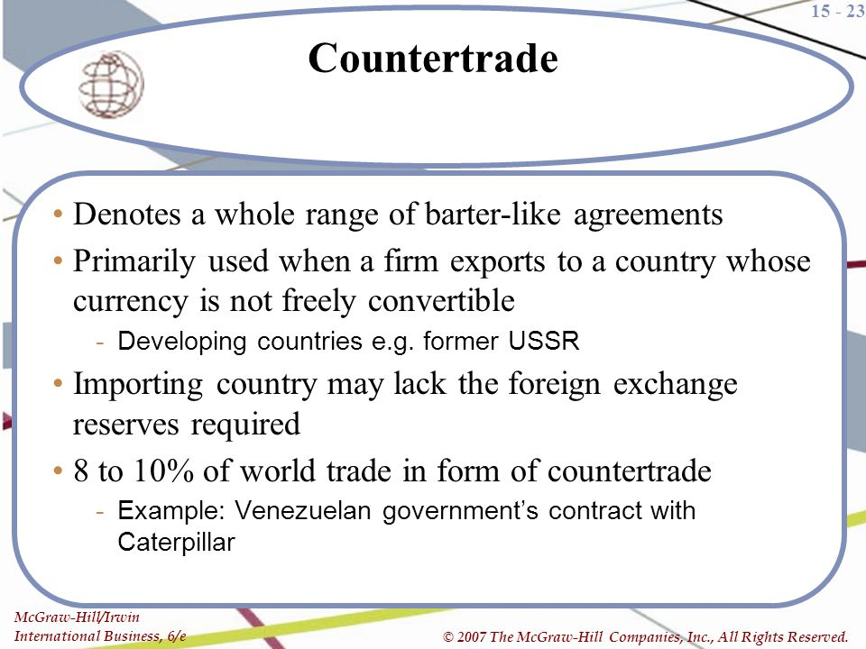 Countertrade Denotes a whole range of barter-like agreements