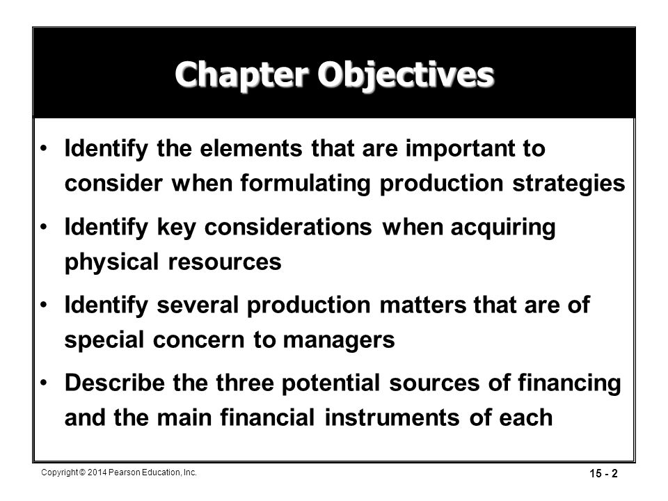 Chapter Objectives Identify the elements that are important to consider when formulating production strategies.